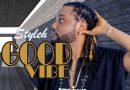 Styleh – Good Vibe (Video)