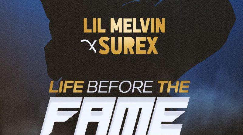Lil Melvin X Surex – Life Before Fame