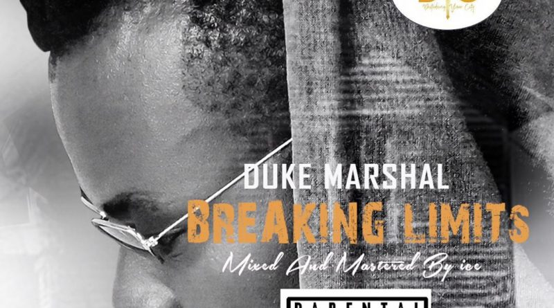 Duke Marshal – Breaking Limits (Prod By Ice) || Download Music