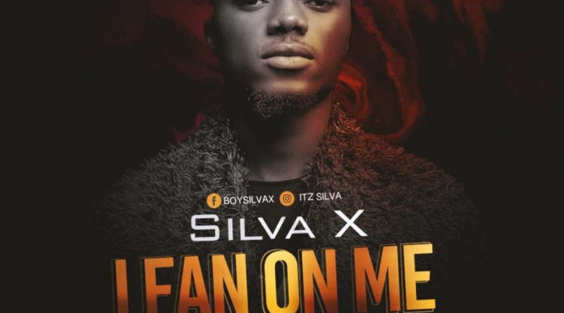 Silva X – Lean On Me || Download Music