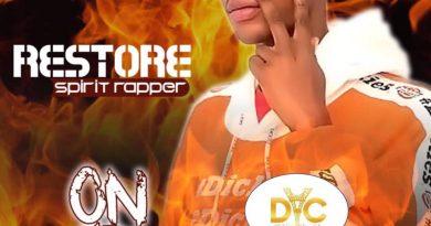 RESTORE (SPIRIT RAPPER) – ON FIRE (PROD BY K BOY) || Download Music