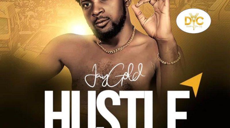 JayGold – Hustle || Download Song