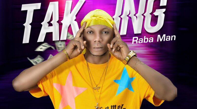 RABA MAN – TAKING    Download Music